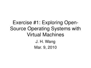 Exercise #1: Exploring Open-Source Operating Systems with Virtual Machines