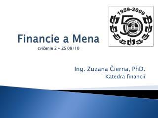 Financie a Mena cvičenie 2 – ZS 09/10