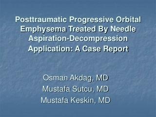 Osman Akdag, MD Mustafa Sutcu, MD  Mustafa Keskin, MD
