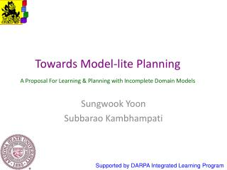 Towards Model-lite Planning A Proposal For Learning & Planning with Incomplete Domain Models
