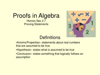 Proofs in Algebra Honors Sec 2.7 Proving Statements