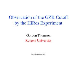 Observation of the GZK Cutoff by the HiRes Experiment