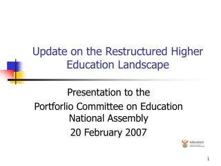 Update on the Restructured Higher Education Landscape
