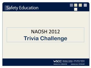 NAOSH 2012 Trivia Challenge