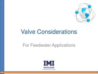 Valve Considerations