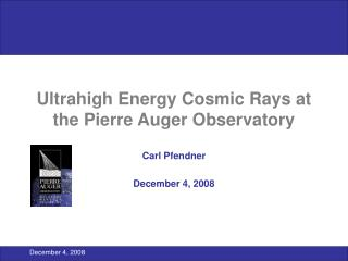 Ultrahigh Energy Cosmic Rays at the Pierre Auger Observatory