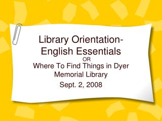 Library Orientation- English Essentials
