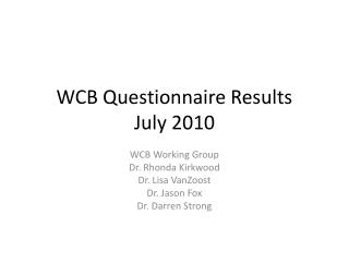WCB Questionnaire Results July 2010