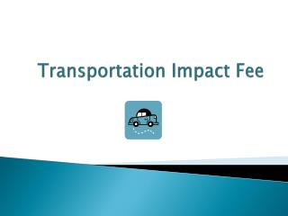 Transportation Impact Fee