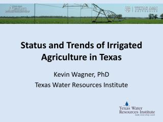 Status and Trends of Irrigated Agriculture in Texas