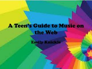A Teen's Guide to Music on the Web