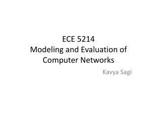 ECE 5214  Modeling and Evaluation of Computer Networks