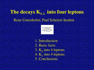 The decays K S, L   into four leptons