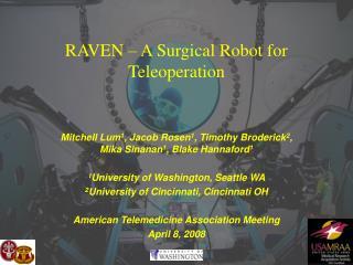 RAVEN – A Surgical Robot for Teleoperation