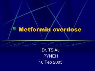 Metformin overdose