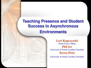 Teaching Presence and Student Success in Asynchronous Environments