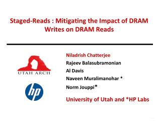 Staged-Reads : Mitigating the Impact of DRAM Writes on DRAM Reads