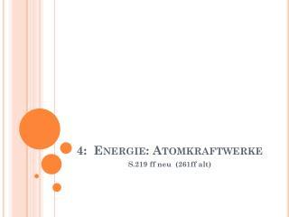 4:  Energie: Atomkraftwerke