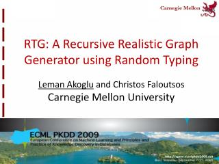 RTG: A Recursive Realistic Graph Generator using Random Typing