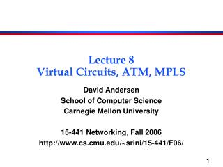 Lecture 8 Virtual Circuits, ATM, MPLS