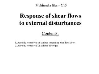 Response of shear flows to external disturbances