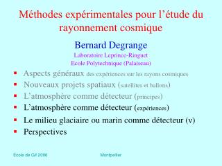 Méthodes expérimentales pour l'étude du rayonnement cosmique