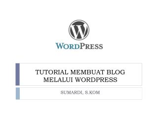 TUTORIAL MEMBUAT BLOG MELALUI WORDPRESS