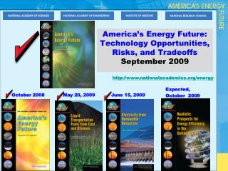 America's Energy Future: Technology Opportunities, Risks, and Tradeoffs September 2009