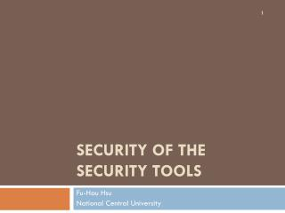 SECURITY OF THE SECURITY TOOLS