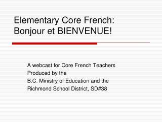 Elementary Core French:  Bonjour et BIENVENUE