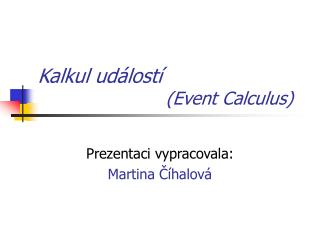 Kalkul ud�lost� (Event Calculus)