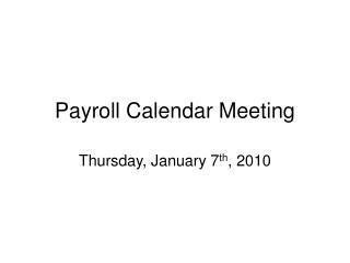 Payroll Calendar Meeting