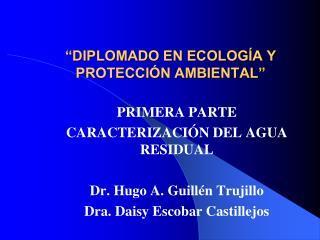 """""""DIPLOMADO EN ECOLOGÍA Y PROTECCIÓN AMBIENTAL"""""""