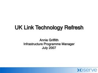UK Link Technology Refresh