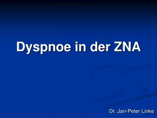 Dyspnoe in der ZNA