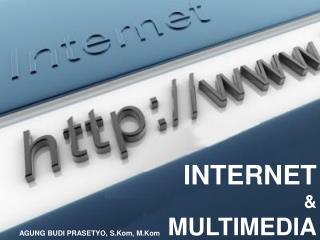 INTERNET &  MULTIMEDIA