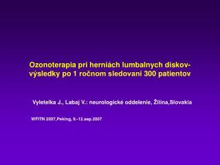 Ozonoterapia pri herni ch lumbalnych diskov- v sledky po 1 rocnom sledovan  300 patientov