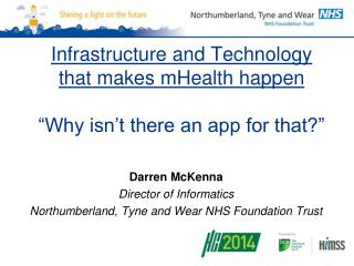 Infrastructure and Technology that makes  mHealth  happen �Why isn�t there an app for that?�