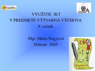 VYU�ITIE  IKT    V PREDMETE V�TVARN� V�CHOVA