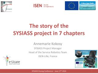 The story of the  SYSIASS project in 7 chapters