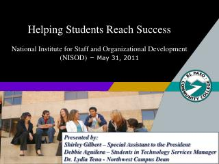 Helping Students Reach Success  National Institute for Staff and Organizational Development  NISOD   May 31, 2011