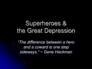 Superheroes & the Great Depression
