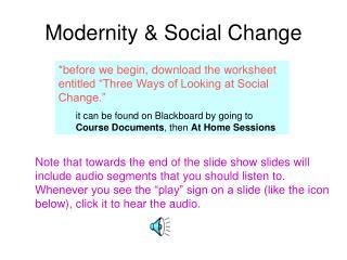 Modernity & Social Change