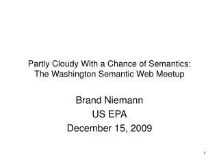 Partly Cloudy With a Chance of Semantics: The Washington Semantic Web Meetup