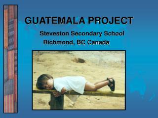 GUATEMALA PROJECT