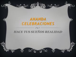 Ananda  CELEBRACIONES