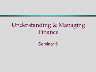 Understanding & Managing Finance