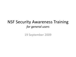 NSF Security Awareness  Training for general users