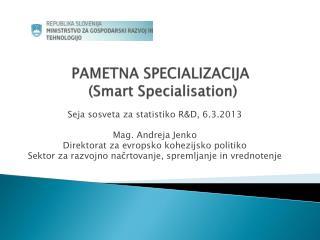 PAMETNA SPECIALIZACIJA  ( Smart Specialisation )