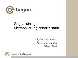 Gagnaflutningar  Metrabókar- og annarra safna